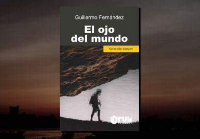 El Ojo del Mundo, de Guillermo Fernández